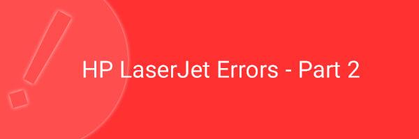 خطاهای پرینترهای لیزری HP بخش دوم